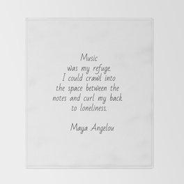 Music was my refuge -  Maya Angelou Throw Blanket