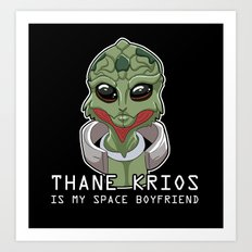 Thane Is My Space Boyfriend Art Print