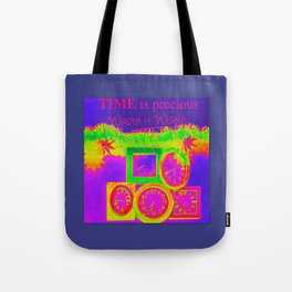 Time Is Precious Tote Bag