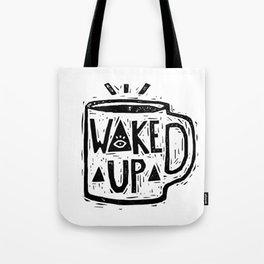 Wake Up Tote Bag