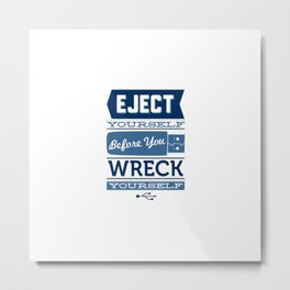 Eject Yourself Metal Print