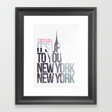 It's up to you [New York] Framed Art Print