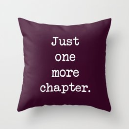 BOOK LOVERS - JUST ONE MORE CHAPTER Throw Pillow