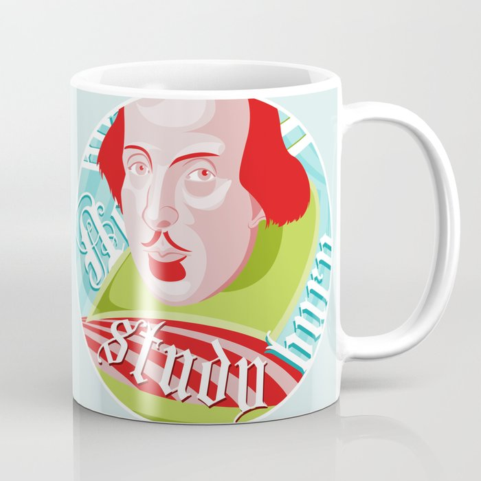 2597a6ef222 Shakespeare Says Study Coffee Mug by alisonrowan | Society6