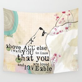 Above All You are Loved Wall Tapestry