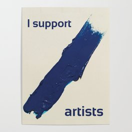 I Support Artists T-Shirt and Stationery Cards Poster
