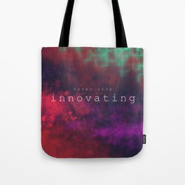Never Stop Innovating Tote Bag