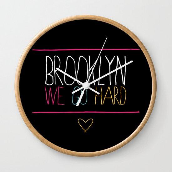 Brooklyn We Go Hard Wall Clock