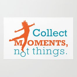 Collect moments, Not things. Rug