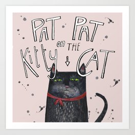 Pat pat on the kitty cat Art Print