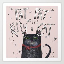 Pat pat on the kitty cat Art Print