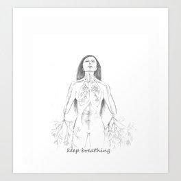 Keep breathing Art Print