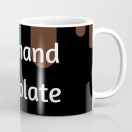 I Demand Chocolate Coffee Mug