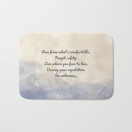 Forget Safety. Quote by Rumi on Courage Bath Mat