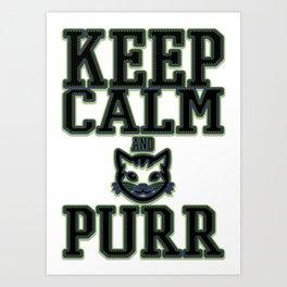 keep calm - Funny Cat Saying Art Print