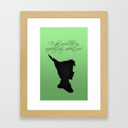 """Peter Pan - """"To die would be an awfully big adventure."""" Framed Art Print"""