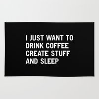 drink Area & Throw Rugs featuring I just want to drink coffee create stuff and sleep by WORDS BRAND™