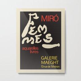 Joan Miro. Vintage poster for presentation Femmes at the Galerie Maeght, 1965. Metal Print