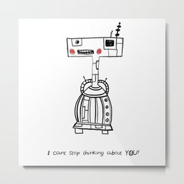 I can't stop thinking about YOU! Metal Print