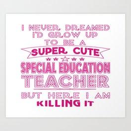 Super Cute Special Education Teacher Art Print
