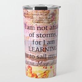Louisa May Alcott inpirational STORM quote Travel Mug