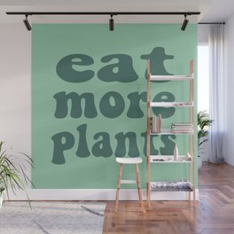 Eat More Plants Green Vegan Vegetarian Healthy Wall Mural