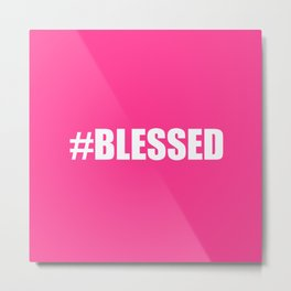 #BLESSED Pink Blessed Metal Print