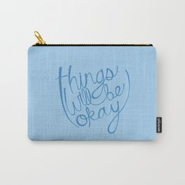 Things Will Be Okay Carry-All Pouch