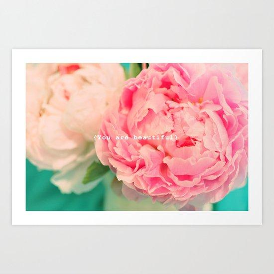 {You are beautiful} Art Print