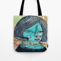 Learn to say goodbye Tote Bag
