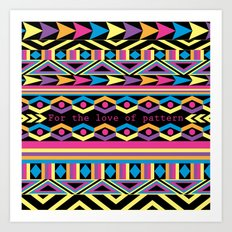 For The Love Of Pattern. Art Print