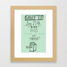What if Soy Milk... Framed Art Print