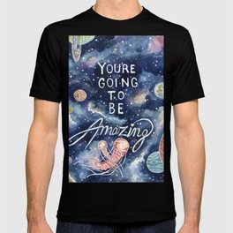 you're going to be amazing T-shirt