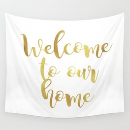 Welcome to our home Wall Tapestry