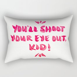 You'll Shoot Your Eye Out – Pink Ink Rectangular Pillow