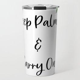 Keep Palm and carry on Travel Mug