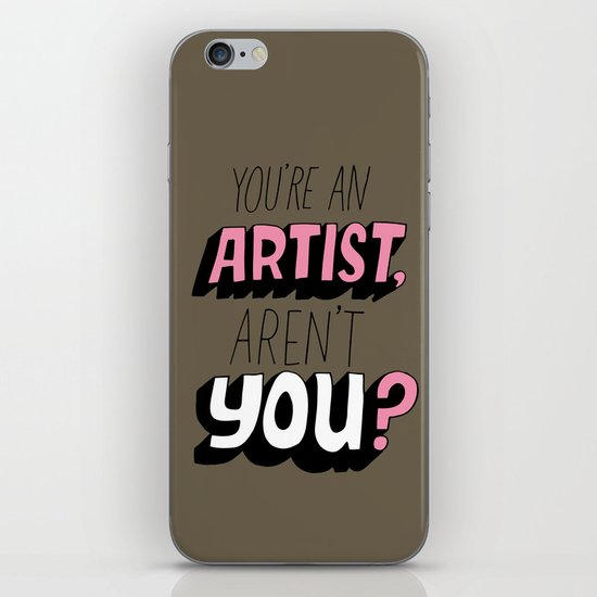 You're an Artist, Aren't You? iPhone & iPod Skin