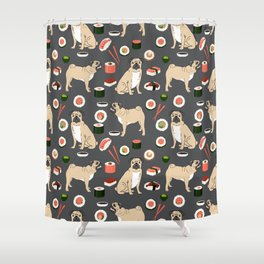 Pug sushi pattern dog breed cute pet art pet friendly gifts pugs Shower Curtain