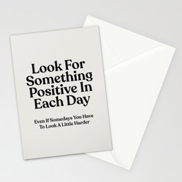 Look For Something Positive In Each Day Stationery Cards