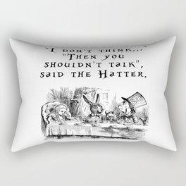 Then you shouldn't talk Rectangular Pillow