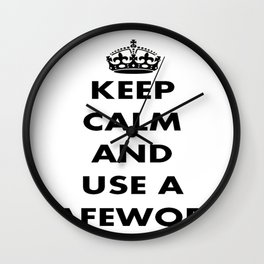 Keep Calm and Use A Safeword Wall Clock