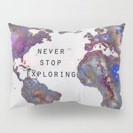 """Star map. Never stop exploring...II"". World map. Pillow Sham"