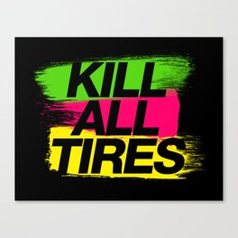 Kill All Tires v2 HQvector Canvas Print