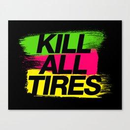 Kill All Tires v2 HQvector Canvas Print