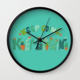 Keep Going Keep Growing Wall Clock