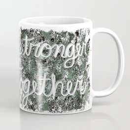 Stronger Together with Distressed Background Coffee Mug