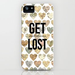 Get lost ( go travel ) iPhone Case