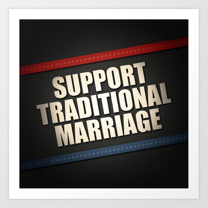 Support Traditional Marriage Art Print