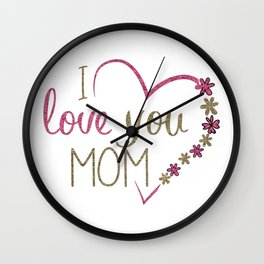 Love Mom Mothers Day Heart Wall Clock