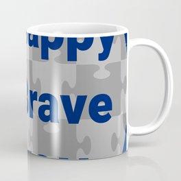be happy b brave be you Coffee Mug